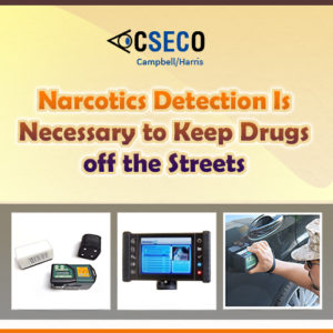 Narcotics Detection Is Necessary to keep Drugs Off the Streets